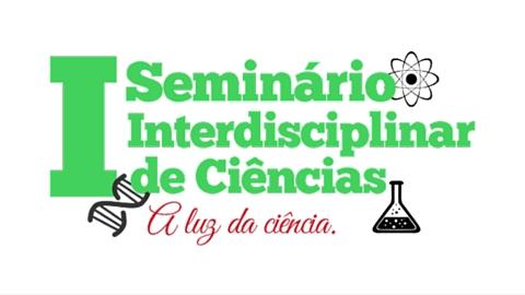Participe do Seminário Interdisciplinar de Ciências