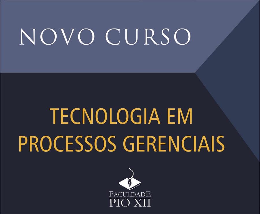 Mais um novo Curso na PIO XII: Tecnologia em Processos Gerenciais
