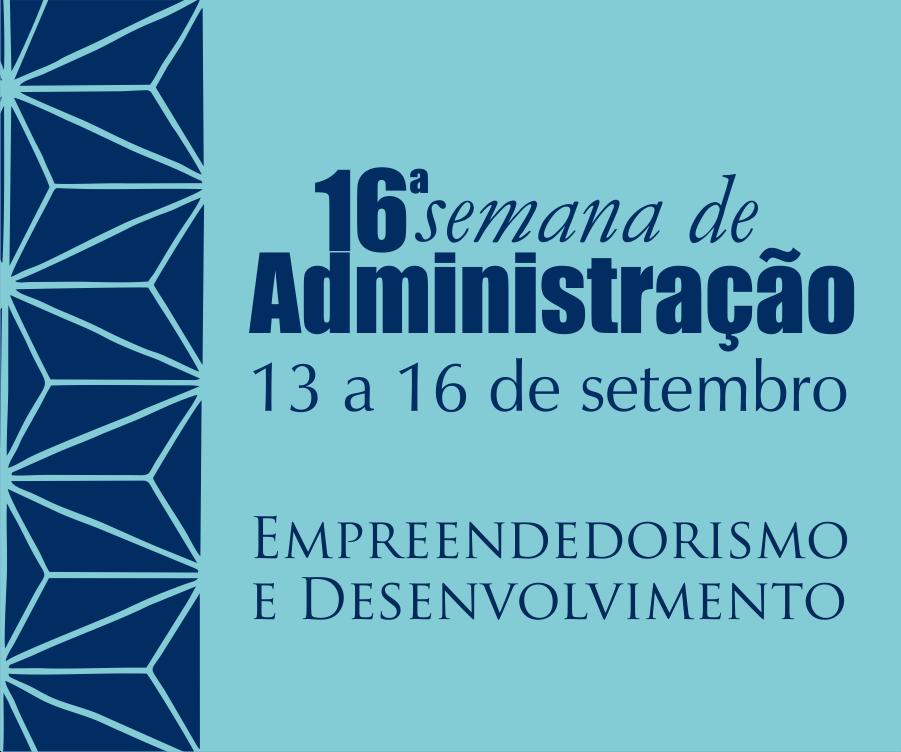 Semana de ADM: Abertas inscrições para Comissão Organizadora e para palestra do dia 15