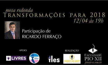Ricardo Ferraço é convidado em mesa redonda sobre política