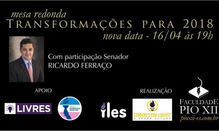 Mesa Redonda com Ricardo Ferraço tem data alterada