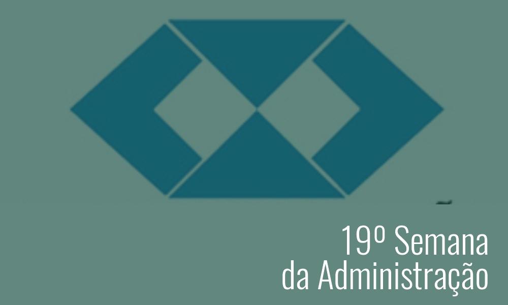 19ª Semana de Administração da Faculdade PIO XII