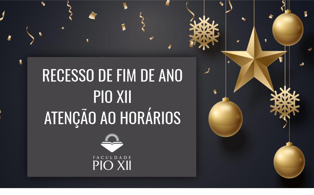 ATENÇÃO AO PERÍODO DE RECESSO DA PIO XII