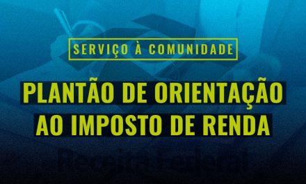 Começa hoje o Plantão do IR promovido pela Faculdade PIO XII. Saiba mais!