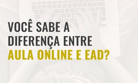 Você sabe a diferença entre Aula Online e EAD? Veja aqui!