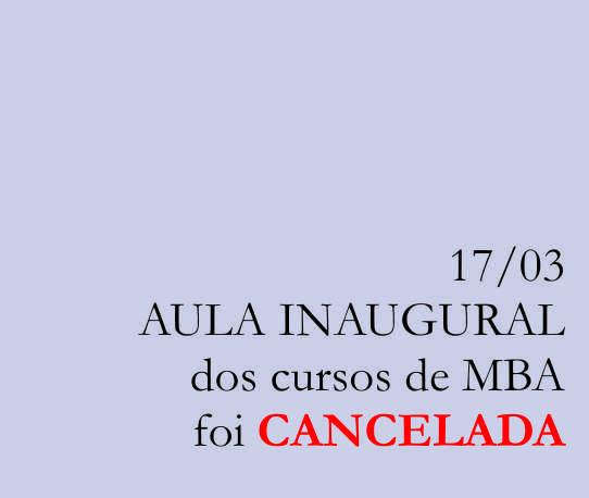 17/03 – Aula Inaugural dos cursos de MBA terá nova data