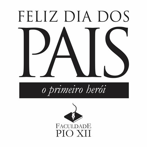 A todos os papais PIO XII, um FELIZ e LINDO DIA!