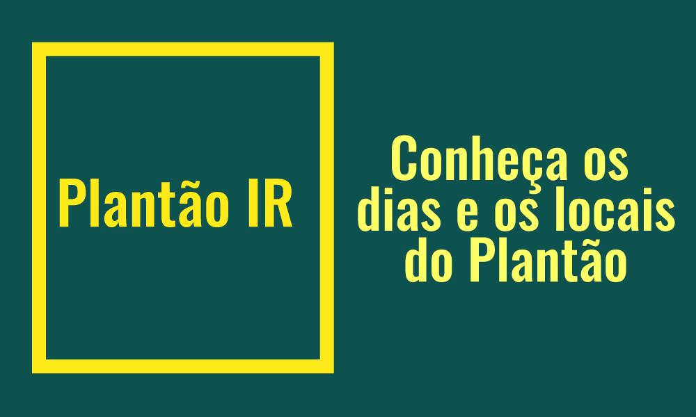 Confira a agenda do Plantão de Orientação IR 2018
