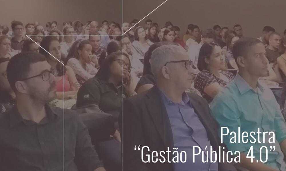 """Palestra """"Gestão Pública 4.0"""""""