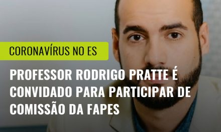 Professor do curso de Biomedicina, Dr. Rodrigo Pratte, assumirá comitê de especialidades em edital da FAPES.