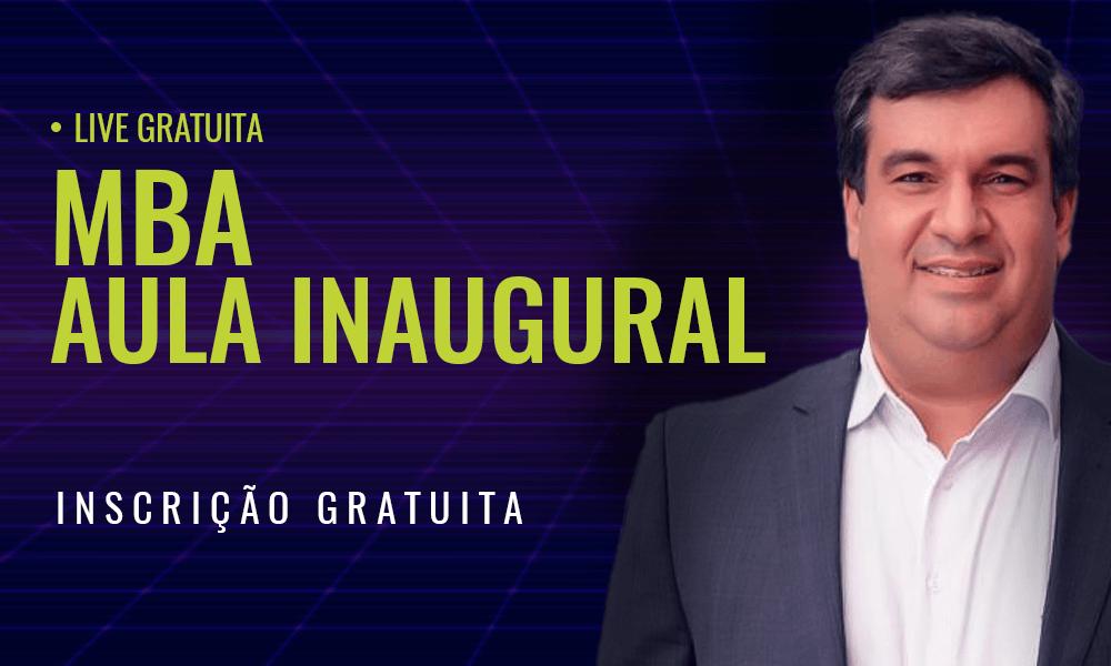 Participe da Aula Inaugural do MBA com Paulo Henrique Correa
